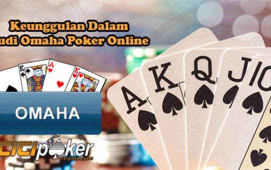 Keunggulan Dalam Judi Omaha Poker Online
